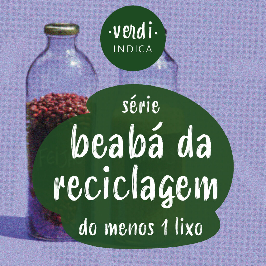 imagem de garrafas de vidro sobre um fundo roxo, com os dizeres: verdi indica - série beabá da reciclagem